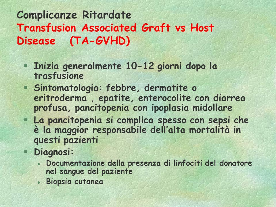 Complicanze Ritardate Transfusion Associated Graft vs Host Disease (TA-GVHD)