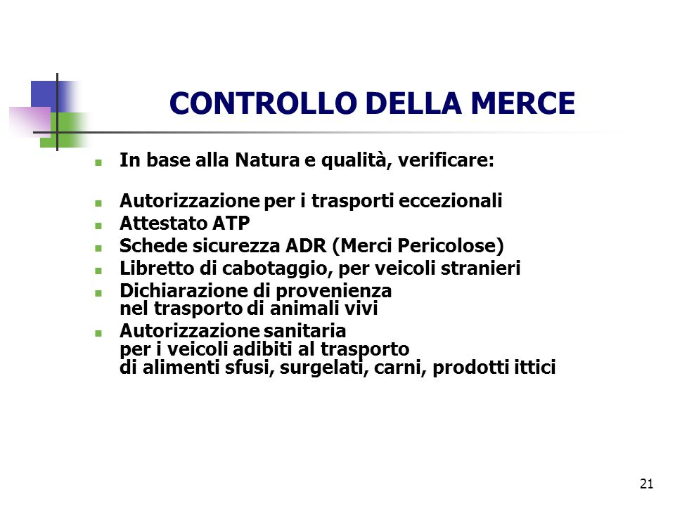 CONTROLLO DELLA MERCE In base alla Natura e qualità, verificare: