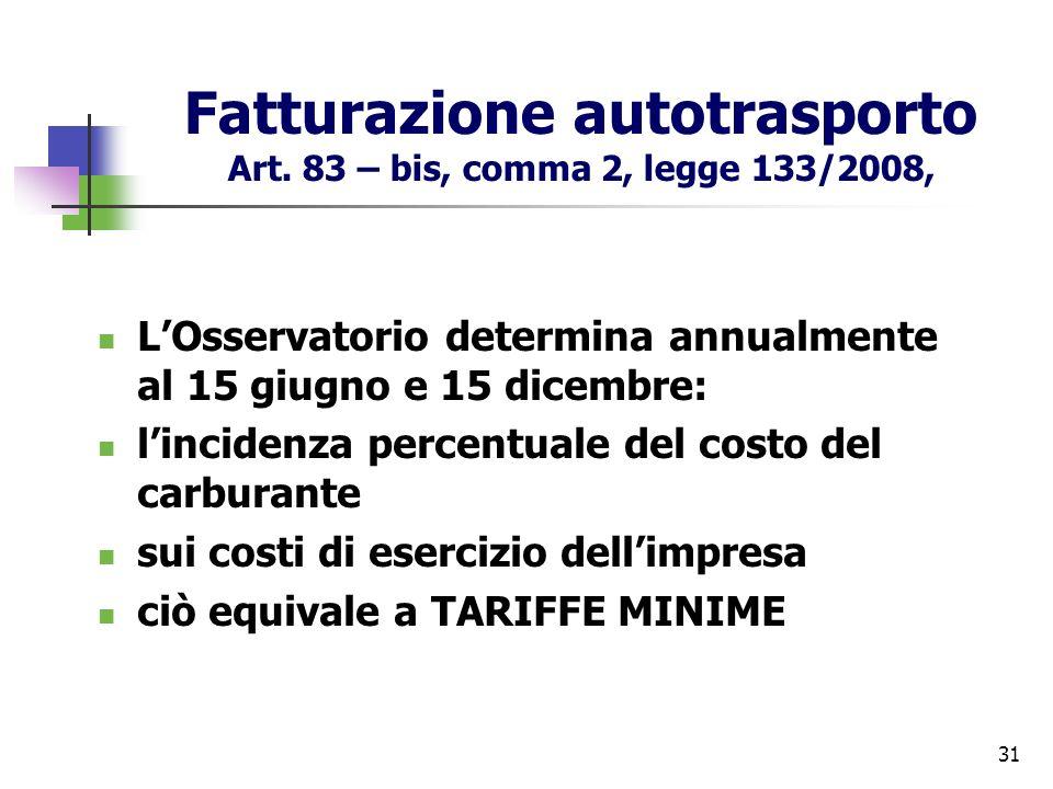 Fatturazione autotrasporto Art. 83 – bis, comma 2, legge 133/2008,
