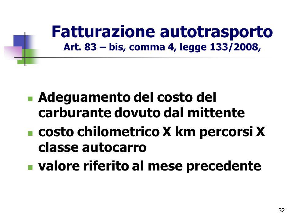 Fatturazione autotrasporto Art. 83 – bis, comma 4, legge 133/2008,