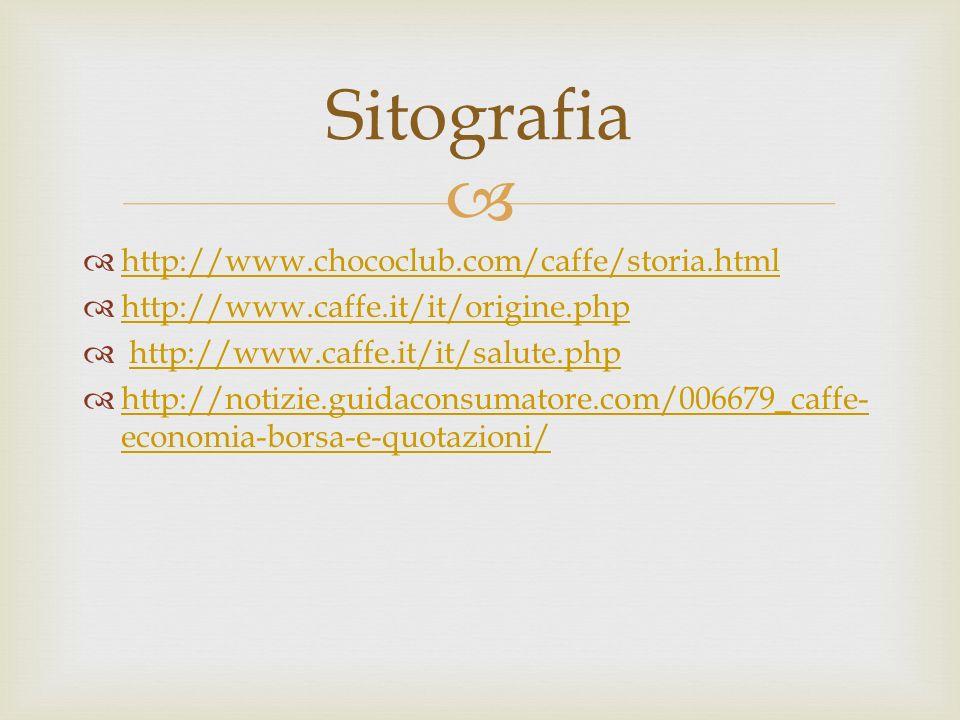 Sitografia http://www.chococlub.com/caffe/storia.html