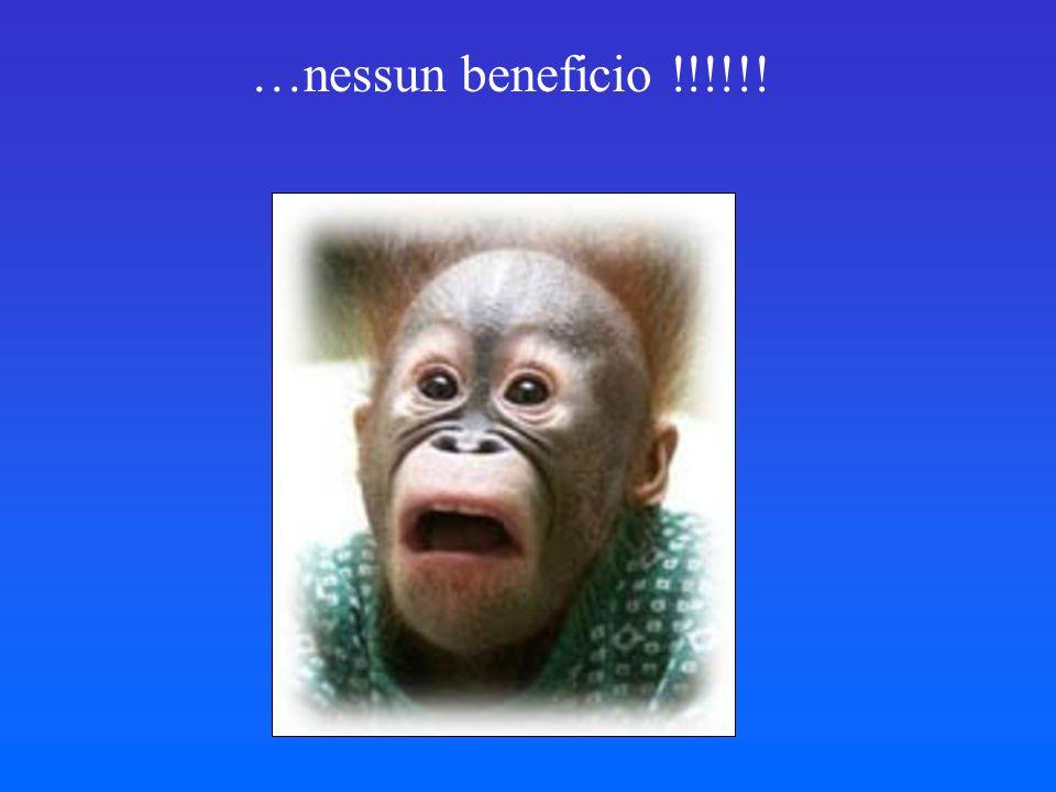 …nessun beneficio !!!!!!