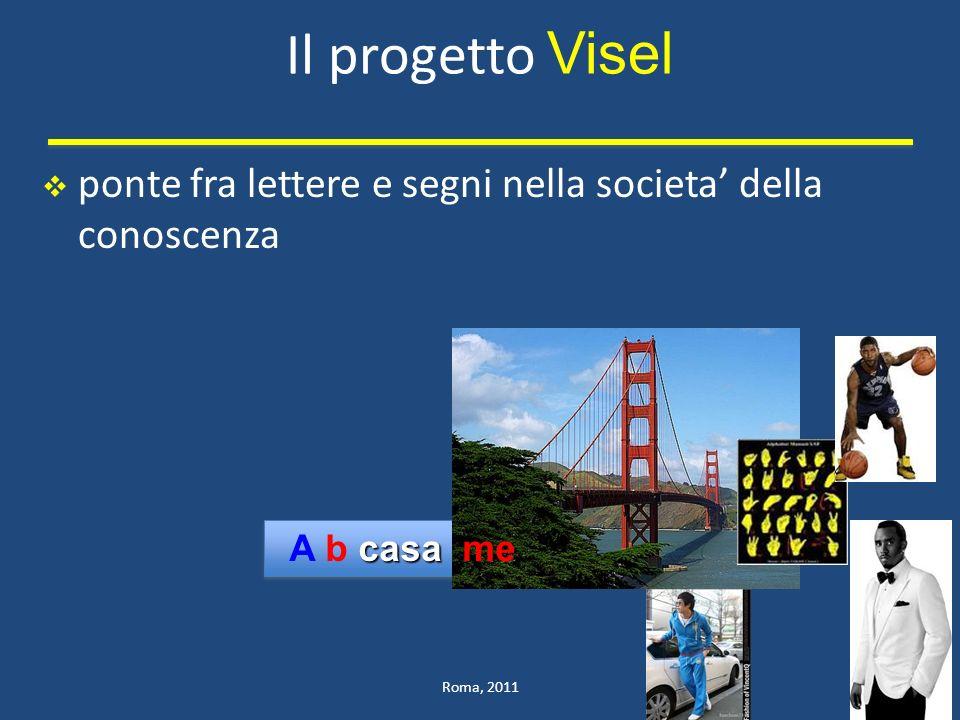 Il progetto Visel ponte fra lettere e segni nella societa' della conoscenza A b casa me Roma, 2011