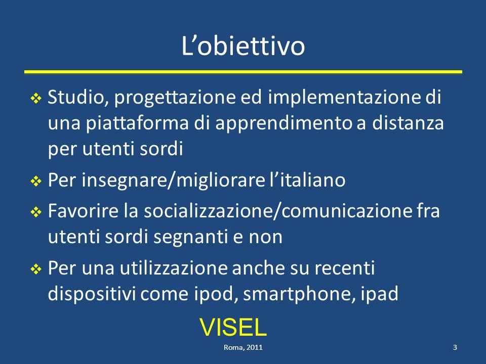 L'obiettivo Studio, progettazione ed implementazione di una piattaforma di apprendimento a distanza per utenti sordi.