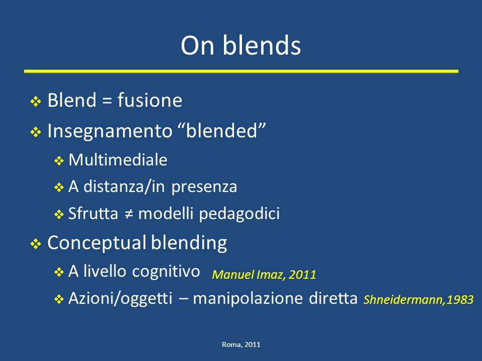 On blends Blend = fusione Insegnamento blended Conceptual blending