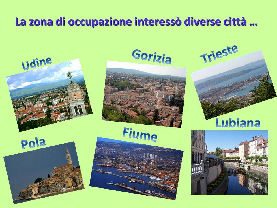 La zona di occupazione interessò diverse città …