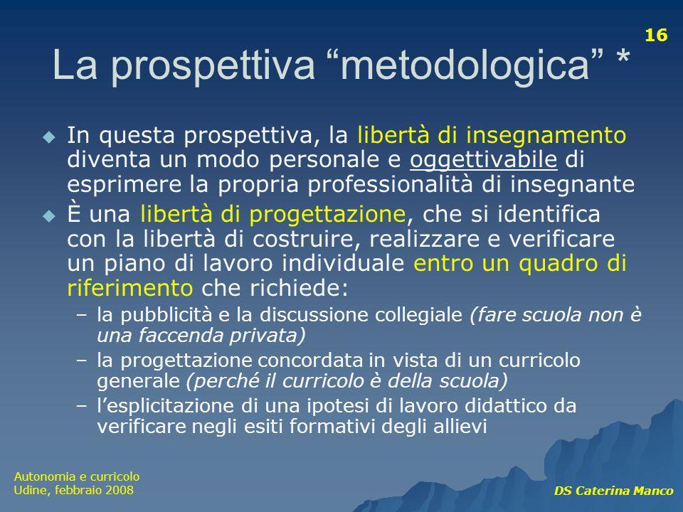 La prospettiva metodologica *