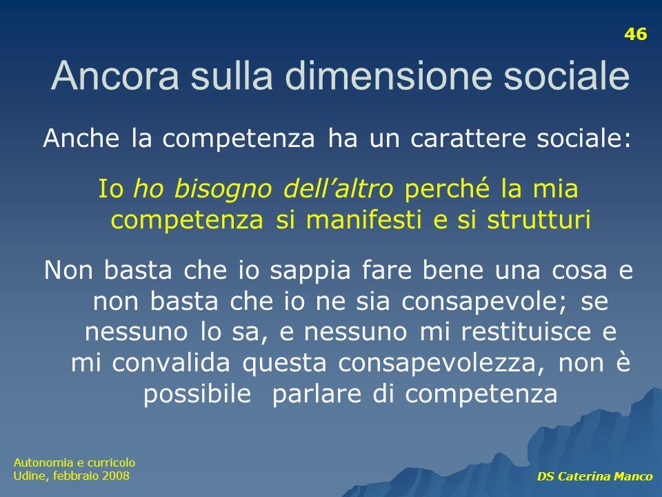 Ancora sulla dimensione sociale