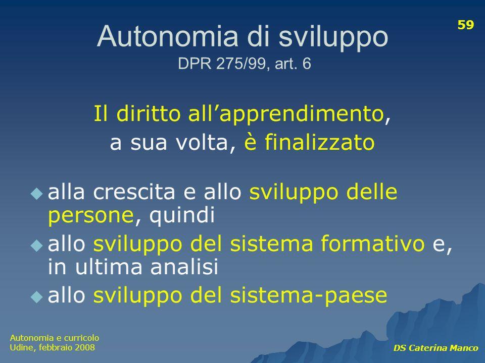 Autonomia di sviluppo DPR 275/99, art. 6