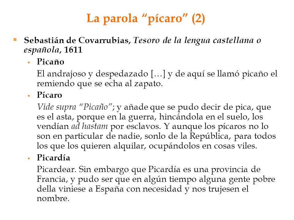 La parola pícaro (2) Sebastián de Covarrubias, Tesoro de la lengua castellana o española, 1611. Picaño.