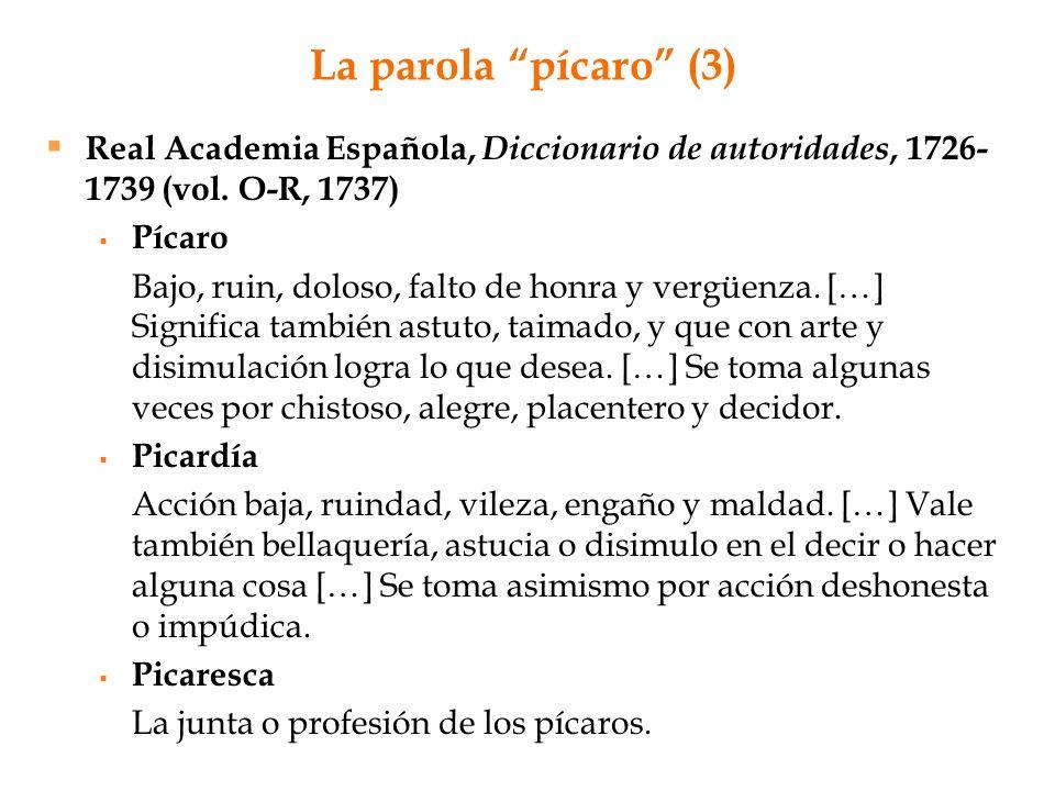 La parola pícaro (3) Real Academia Española, Diccionario de autoridades, 1726-1739 (vol. O-R, 1737)