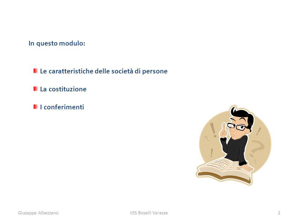 Le caratteristiche delle società di persone La costituzione