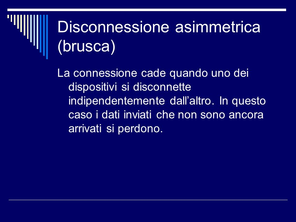 Disconnessione asimmetrica (brusca)