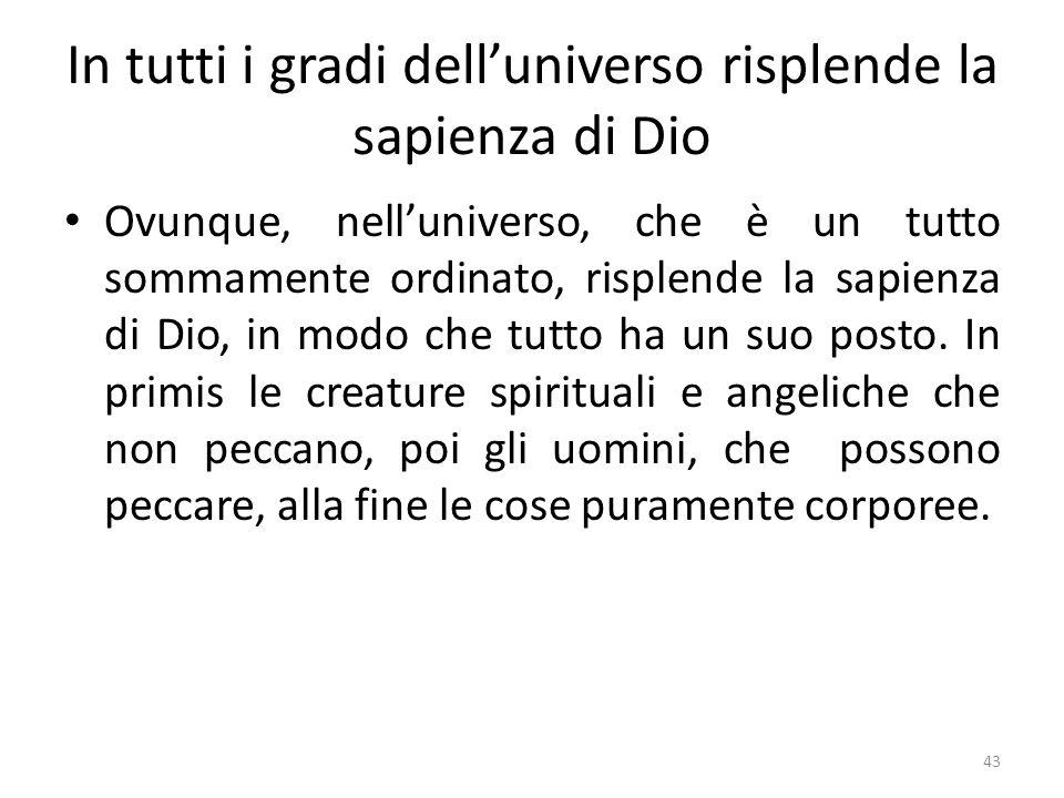 In tutti i gradi dell'universo risplende la sapienza di Dio