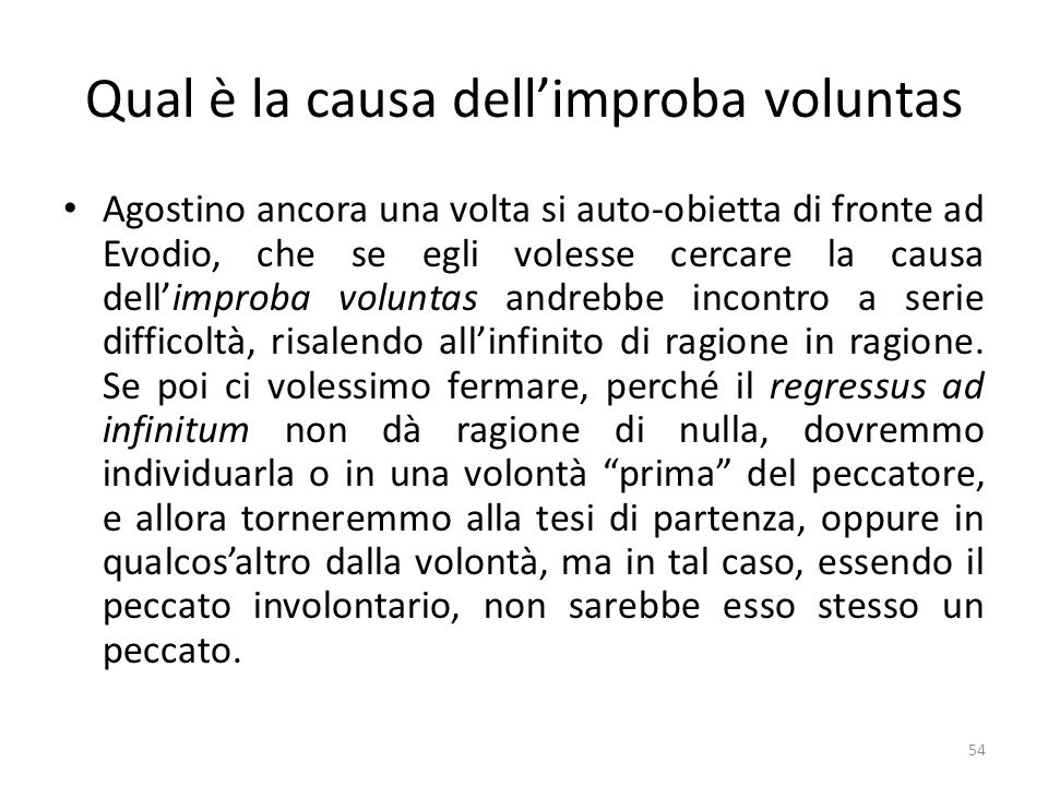 Qual è la causa dell'improba voluntas