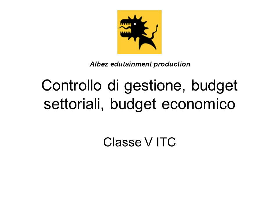 Controllo di gestione, budget settoriali, budget economico