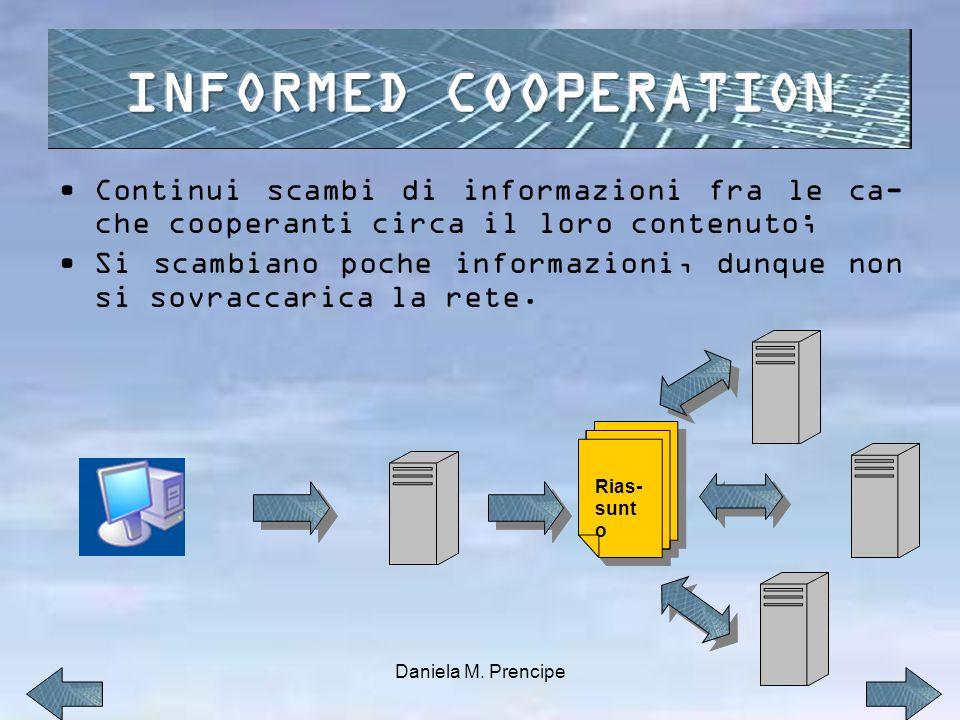 INFORMED COOPERATION Continui scambi di informazioni fra le ca-che cooperanti circa il loro contenuto;