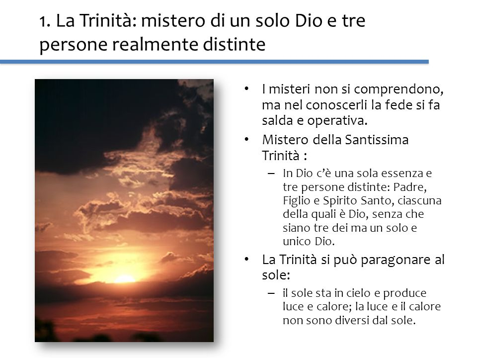 1. La Trinità: mistero di un solo Dio e tre persone realmente distinte