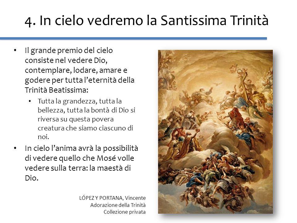 4. In cielo vedremo la Santissima Trinità