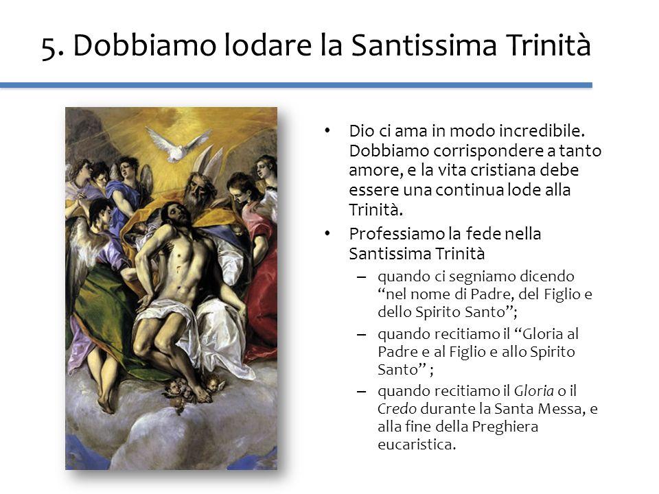 5. Dobbiamo lodare la Santissima Trinità