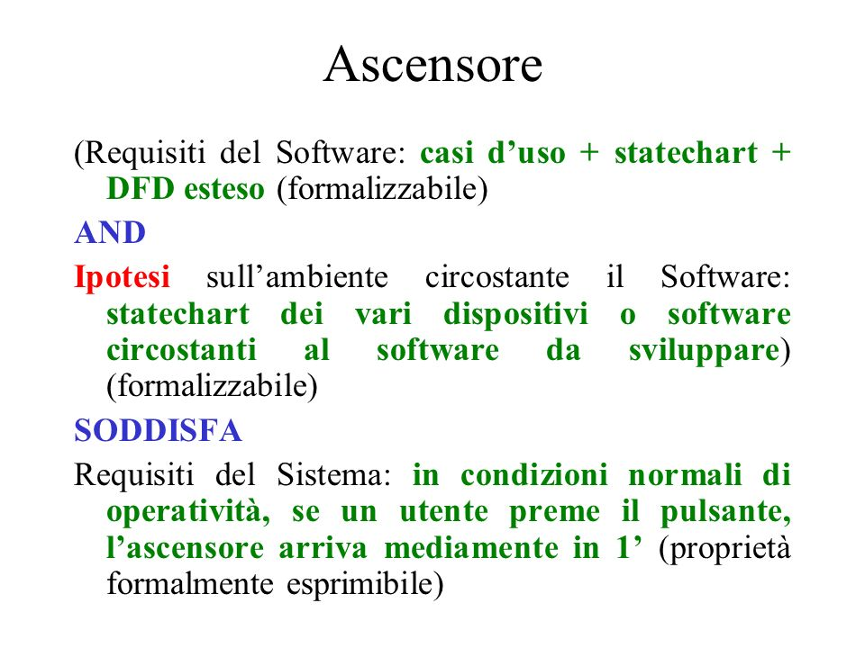 Ascensore (Requisiti del Software: casi d'uso + statechart + DFD esteso (formalizzabile) AND.