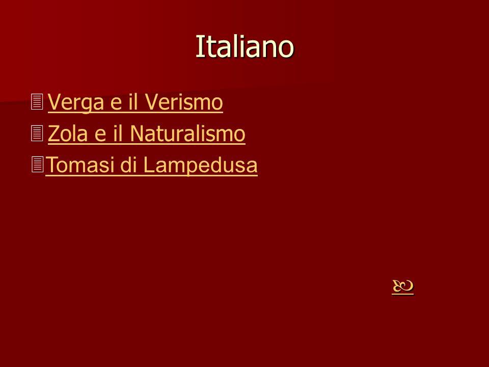 Italiano Verga e il Verismo Zola e il Naturalismo Tomasi di Lampedusa