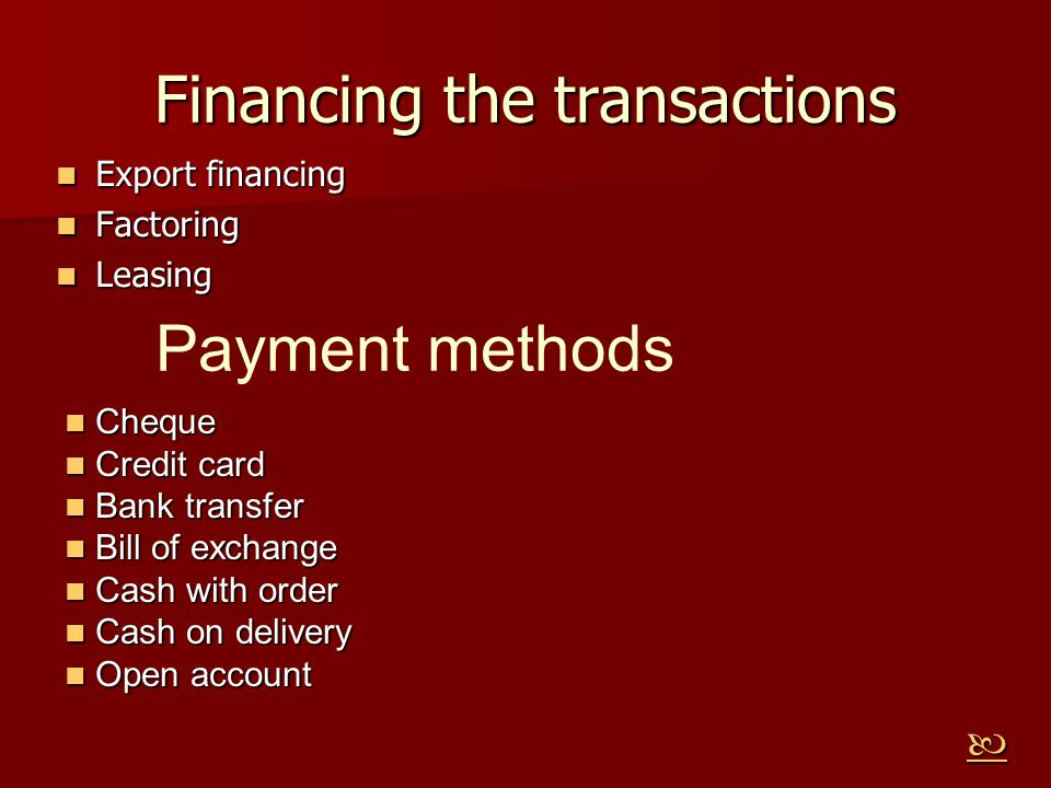 Financing the transactions