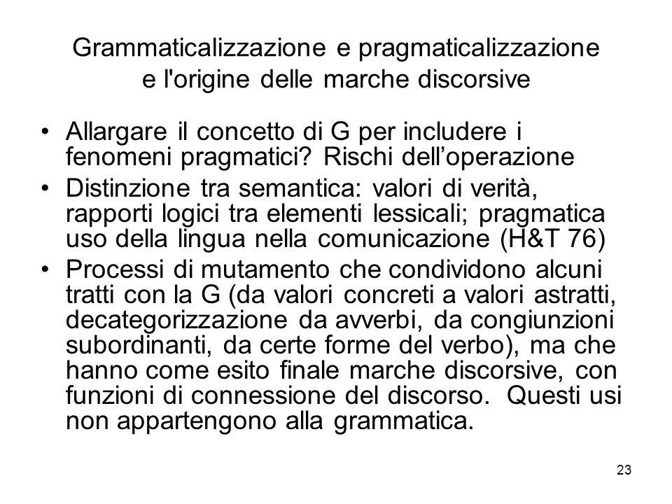 Grammaticalizzazione e pragmaticalizzazione e l origine delle marche discorsive