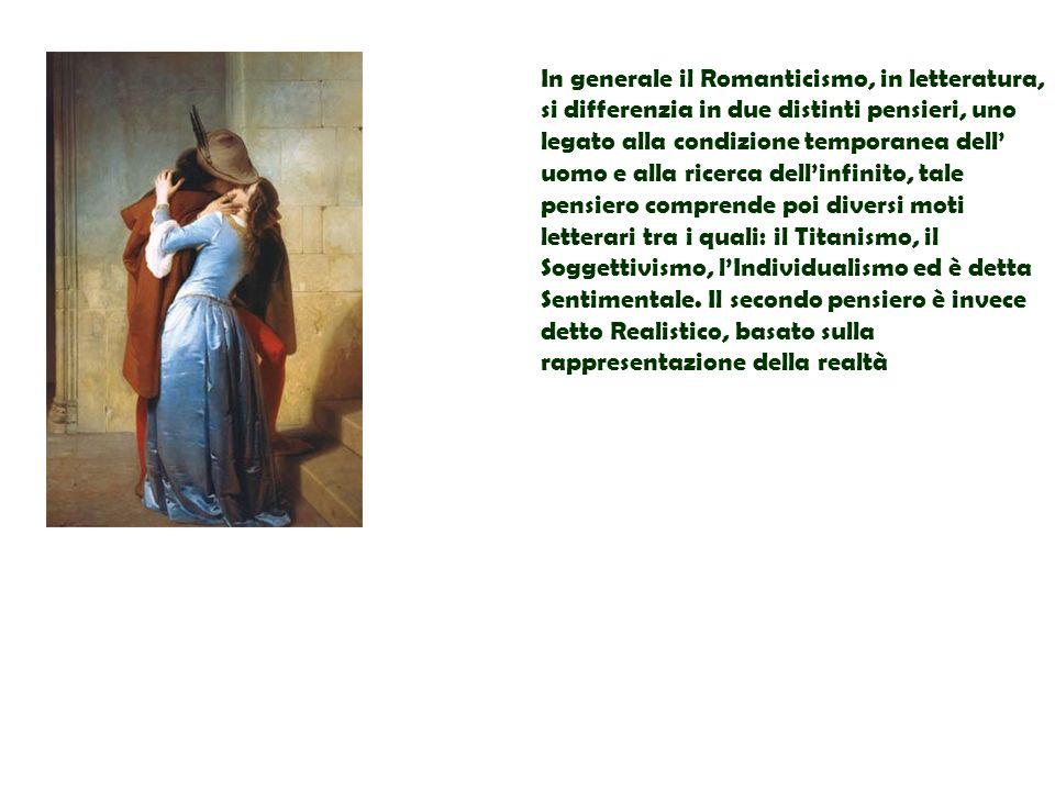 In generale il Romanticismo, in letteratura, si differenzia in due distinti pensieri, uno legato alla condizione temporanea dell' uomo e alla ricerca dell'infinito, tale pensiero comprende poi diversi moti letterari tra i quali: il Titanismo, il Soggettivismo, l'Individualismo ed è detta Sentimentale.
