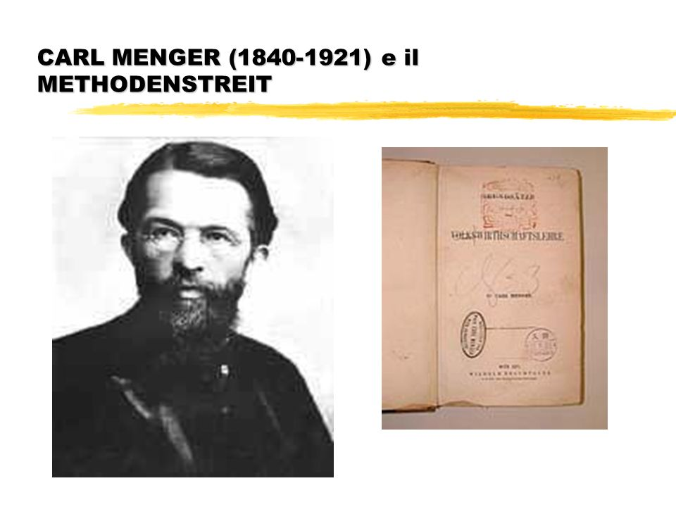CARL MENGER (1840-1921) e il METHODENSTREIT