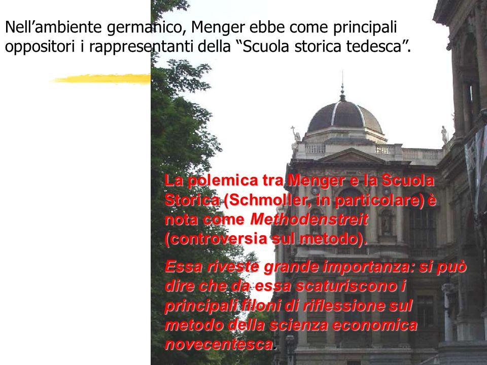 Nell'ambiente germanico, Menger ebbe come principali oppositori i rappresentanti della Scuola storica tedesca .