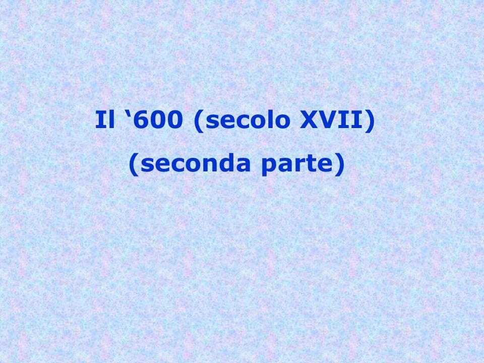Il '600 (secolo XVII) (seconda parte)