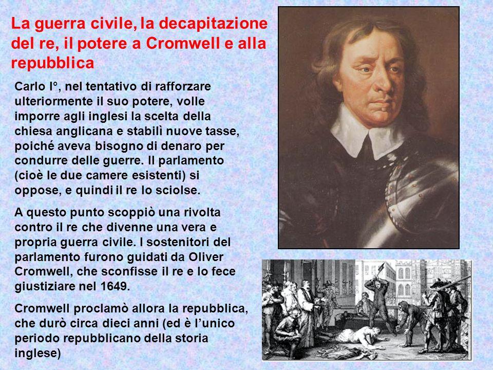 La guerra civile, la decapitazione del re, il potere a Cromwell e alla repubblica