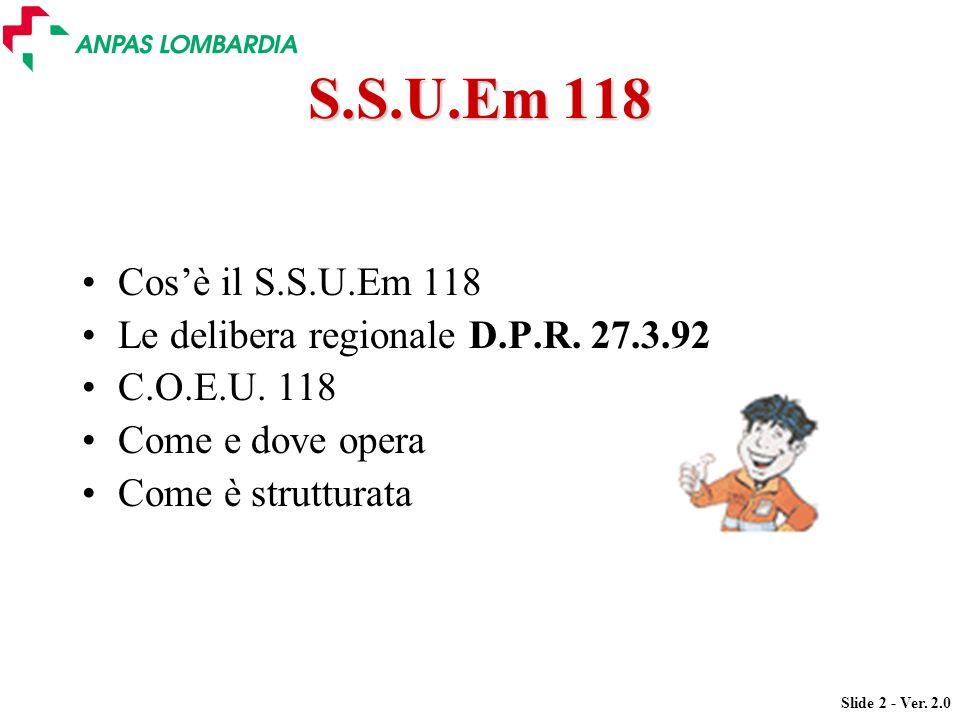 S.S.U.Em 118 Cos'è il S.S.U.Em 118. Le delibera regionale D.P.R. 27.3.92. C.O.E.U. 118. Come e dove opera.