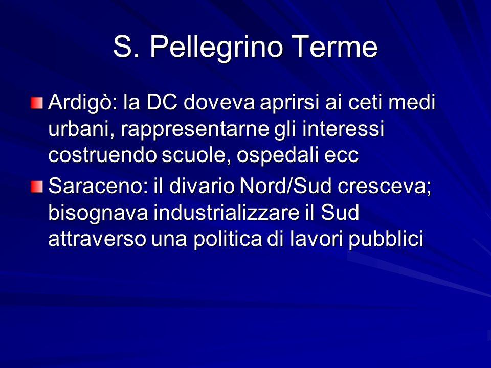 S. Pellegrino Terme Ardigò: la DC doveva aprirsi ai ceti medi urbani, rappresentarne gli interessi costruendo scuole, ospedali ecc.