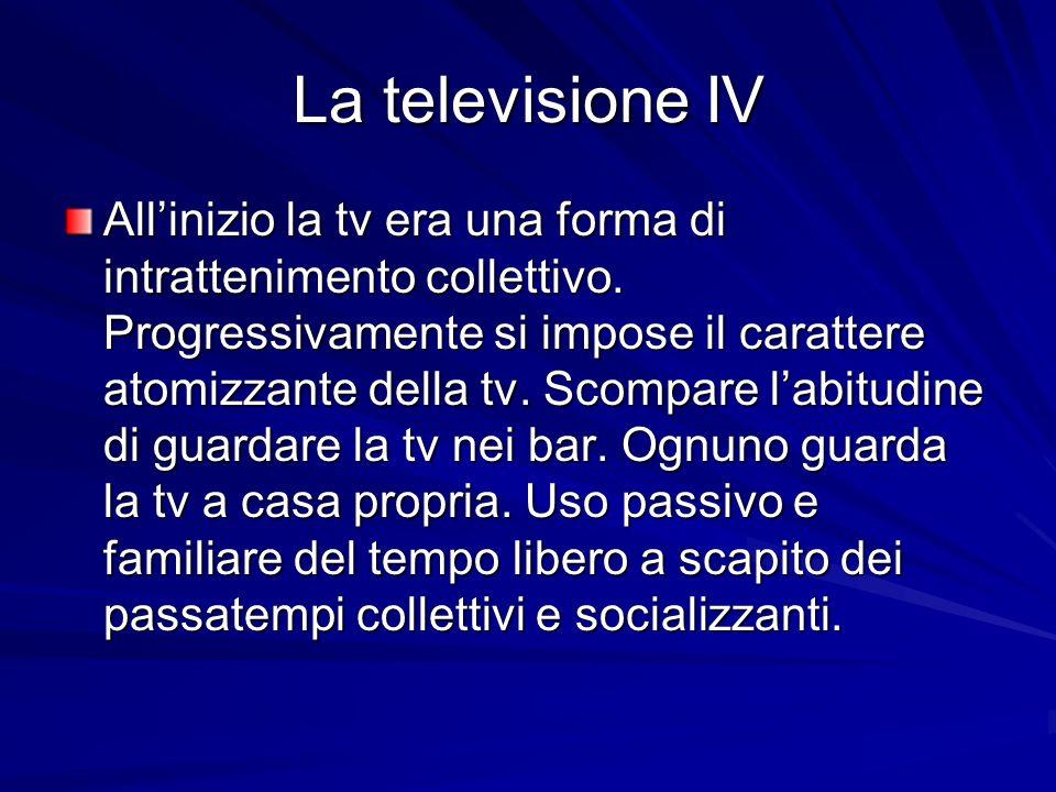 La televisione IV