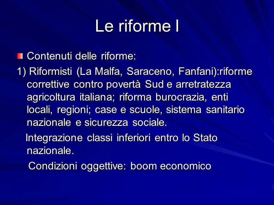 Le riforme I Contenuti delle riforme: