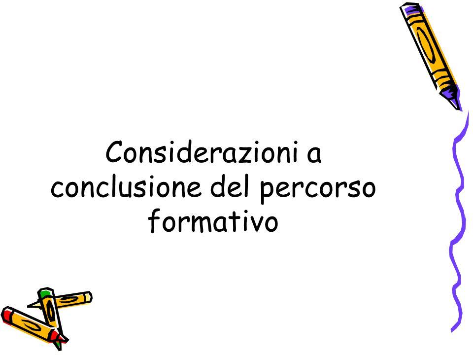 Considerazioni a conclusione del percorso formativo