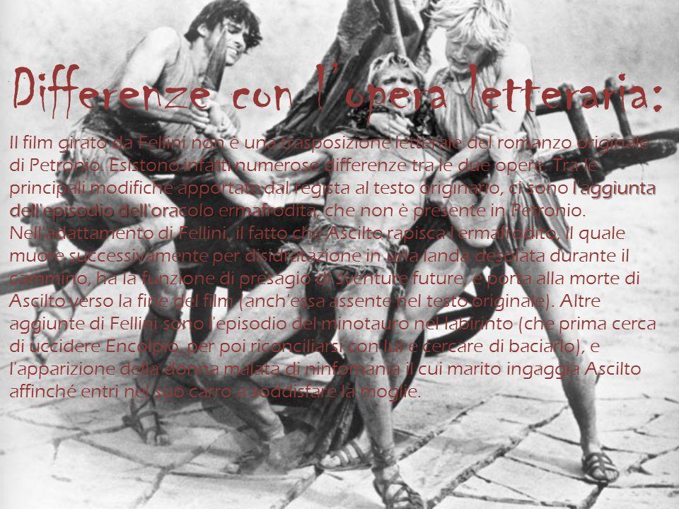 Differenze con l'opera letteraria: Il film girato da Fellini non è una trasposizione letterale del romanzo originale di Petronio.