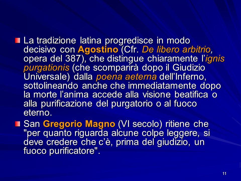 La tradizione latina progredisce in modo decisivo con Agostino (Cfr