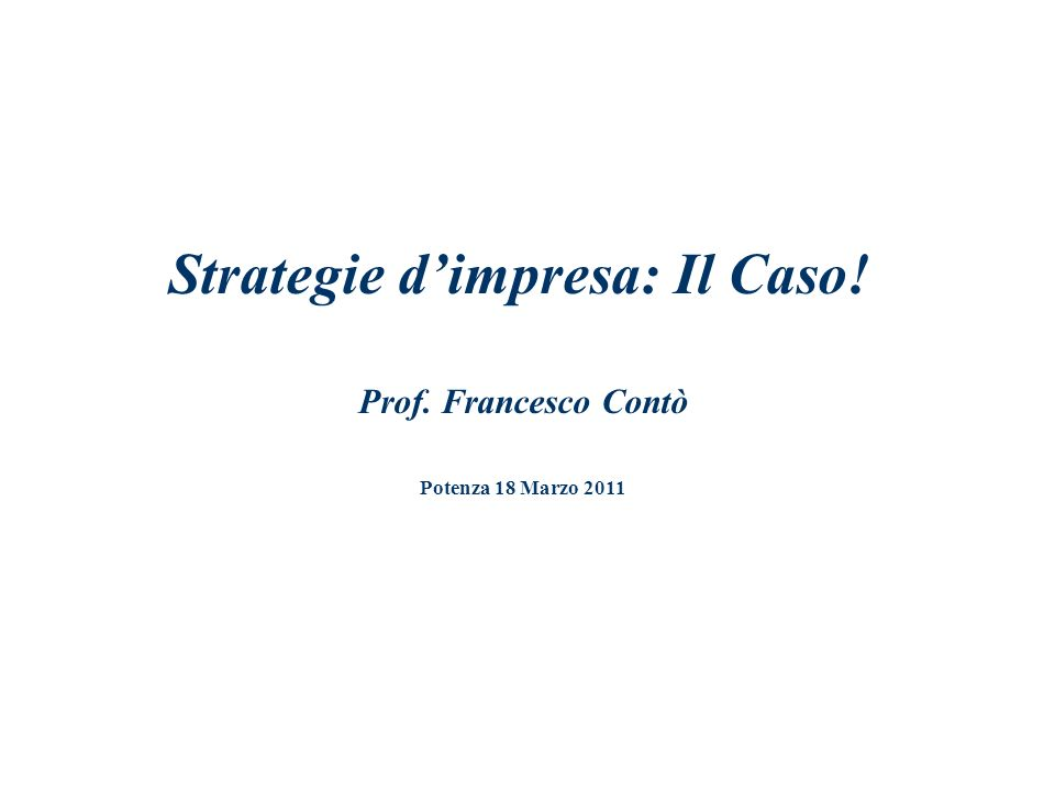 Strategie d'impresa: Il Caso!