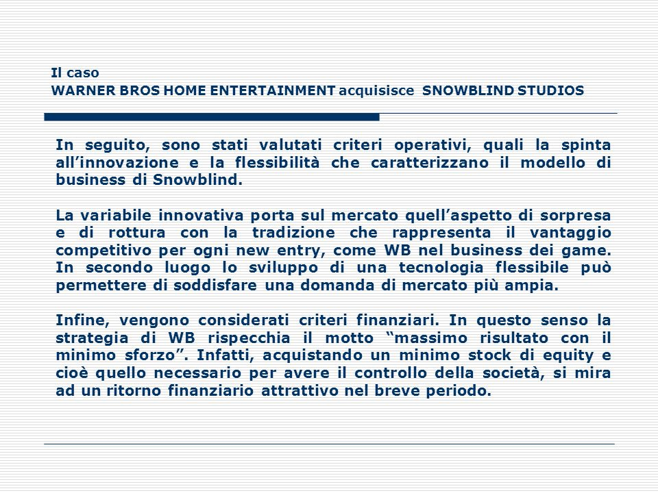 Il caso WARNER BROS HOME ENTERTAINMENT acquisisce SNOWBLIND STUDIOS.