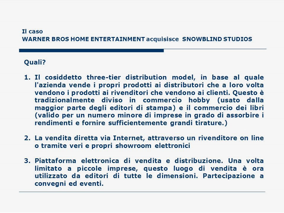 Il caso WARNER BROS HOME ENTERTAINMENT acquisisce SNOWBLIND STUDIOS. Quali