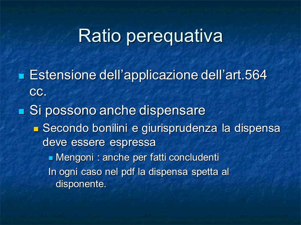 Ratio perequativa Estensione dell'applicazione dell'art.564 cc.