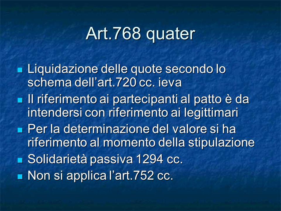 Art.768 quater Liquidazione delle quote secondo lo schema dell'art.720 cc. ieva.