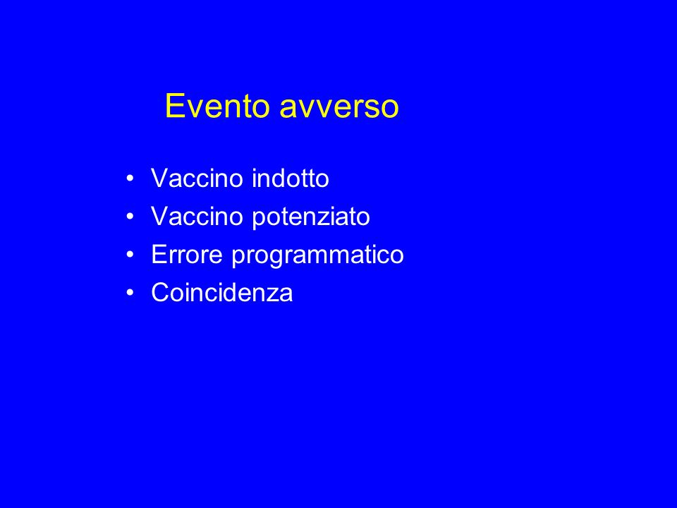 Evento avverso Vaccino indotto Vaccino potenziato Errore programmatico