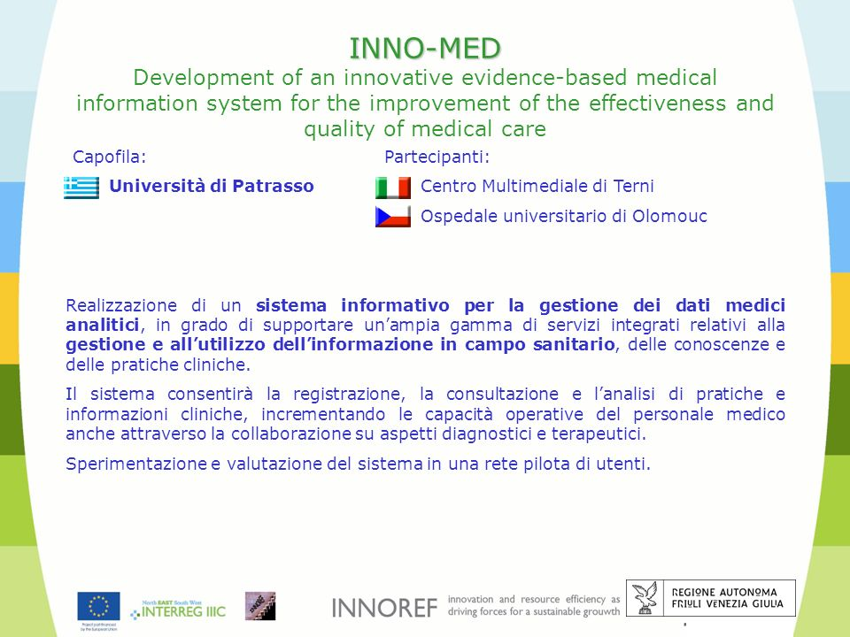INNO-MED Development of an innovative evidence-based medical information system for the improvement of the effectiveness and quality of medical care
