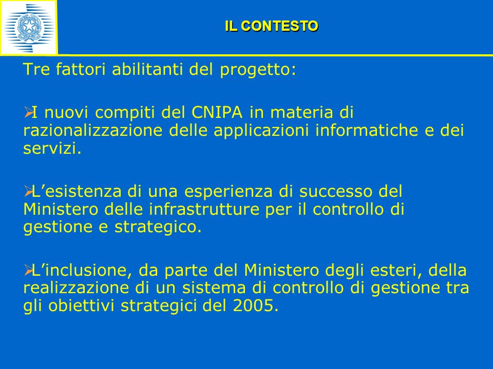 Tre fattori abilitanti del progetto: