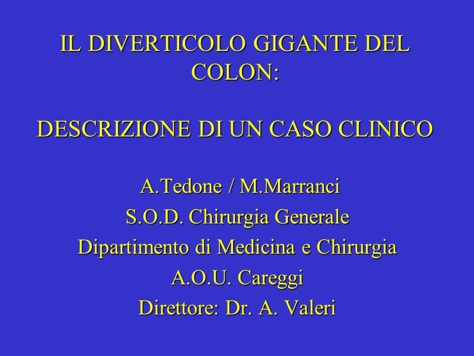 IL DIVERTICOLO GIGANTE DEL COLON: DESCRIZIONE DI UN CASO CLINICO
