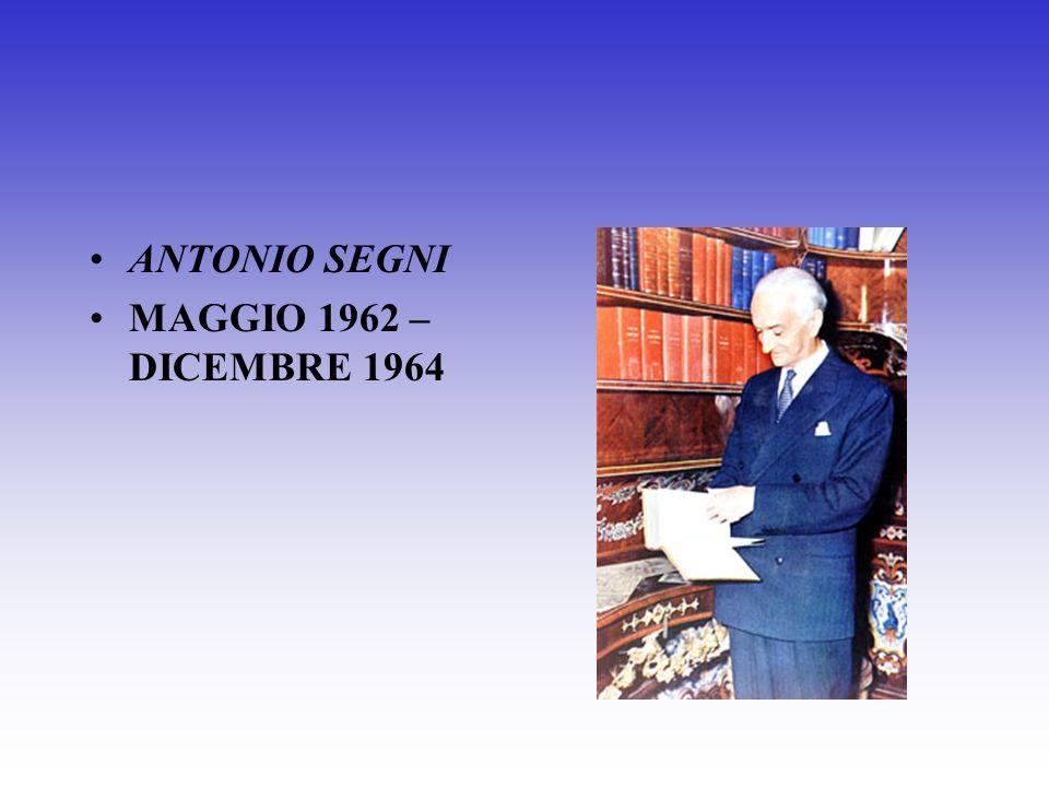 ANTONIO SEGNI MAGGIO 1962 – DICEMBRE 1964